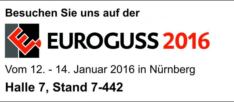 Besuchen Sie uns auf der EUROGUSS 2016